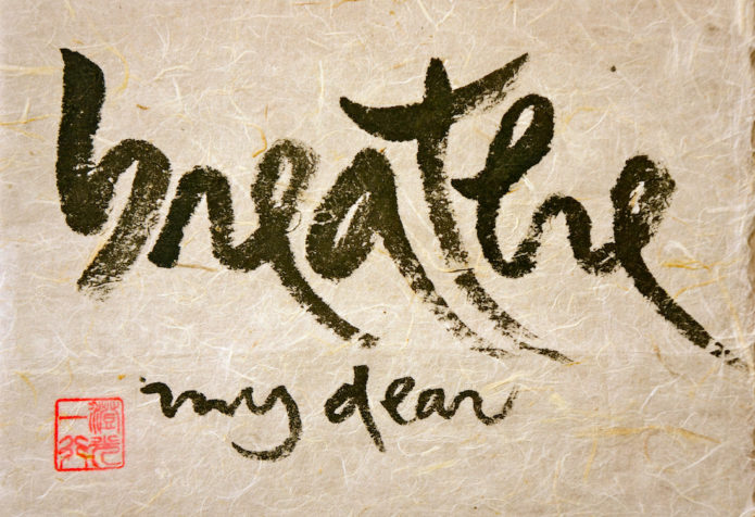 Barbara Sinclair Keep Your Cool Naturally. Breathe My Dear Calligraphy by Thich Nhat Hahn