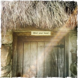 Mind Your Head, Leanach Cottage, Culloden Moor, Scotland, Barbara Sinclair